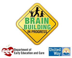 Brain Building In Progress Network, Department of Early Education and Care, EEC, United Way